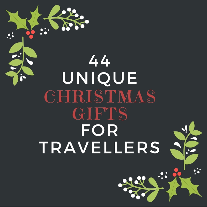unique christmas gifts 44 unique gifts for travellers 31276